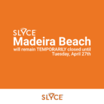 SLYCE Madeira Beach TEMPORARILY Closed